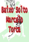 Torcato, Marcelo: Baixo Solto