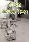 Torcato, Marcelo: Os Seis