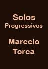 Torcato, Marcelo: Solos Progressivos