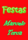 Torcato, Marcelo: Festas