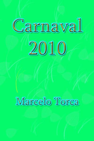 Torcato, Marcelo: Carnaval 2010
