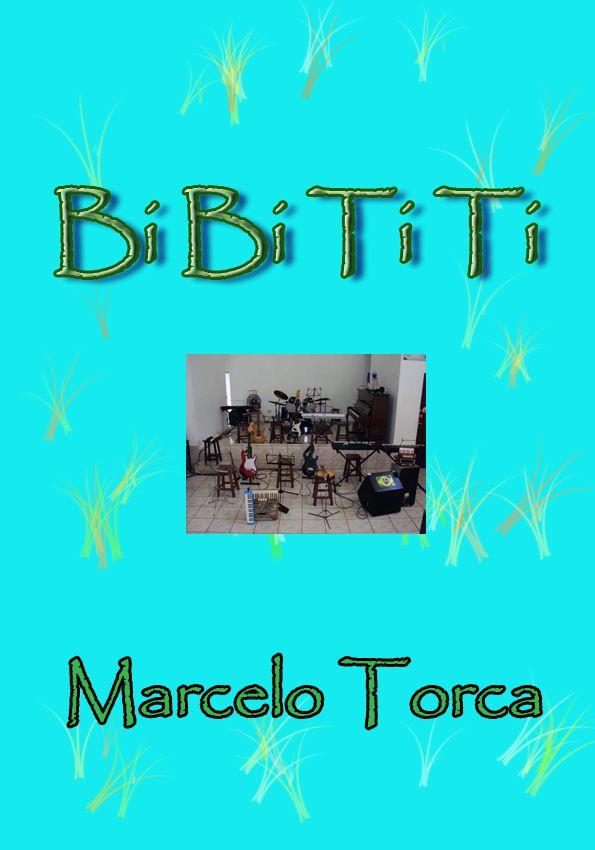 Torcato, Marcelo: Bi Bi Ti Ti