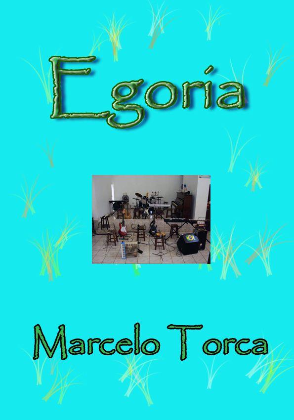 Torcato, Marcelo: Egoria