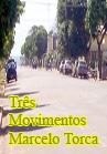 Torcato, Marcelo: Três Movimentos