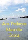 Torcato, Marcelo: Aos Pedaços